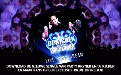 """Nieuwe single Party Kryner en DJ Kicken """"Live Your Dream"""""""